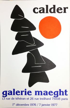Cartel Calder - CALDER 76 : Exposition à la Galerie Maeght Dec. 1976 - Janv. 1977.