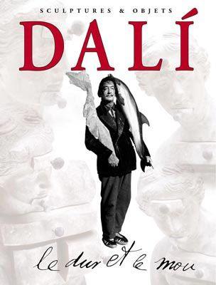 Libro Ilustrado Dali - Dali - Le Dur et Le Mou. Sculptures & Objets