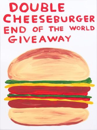 Serigrafía Shrigley - Double Cheeseburger End Of The World Giveaway