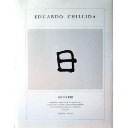 Libro Ilustrado Chillida - Eduardo Chillida · Catalogue Raisonné of the original prints - OPUS P.III
