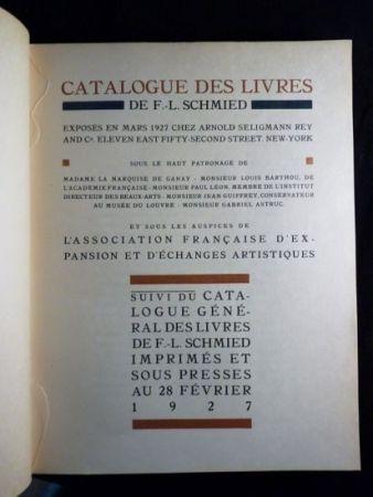 Libro Ilustrado Schmied - Francois-Louis Schmied: Peintre, Graveur et Imprimeur. Catalogue des livres de F.-L. Schmied exposés en mars 1927.suivi du catalogue général des livres de F.-L. Schmied imprimés et sous presses au 28 février 1927