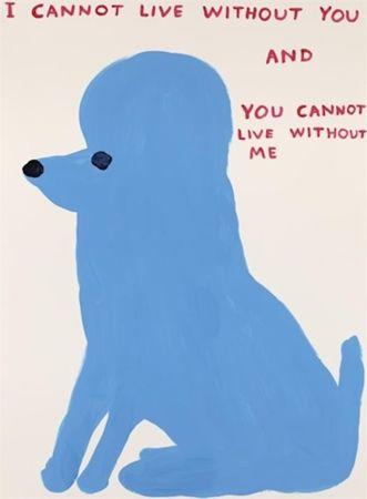 Serigrafía Shrigley - I Cannot Live Without You