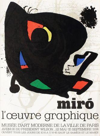 Cartel Miró - L'ŒUVRE GRAPHIQUE. Musée d'Art Moderne, Paris 1974. Affiche originale.