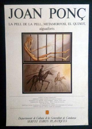Cartel Ponç - La pell de la pell - Metamorfosi - El Quixot - Aiguaforts