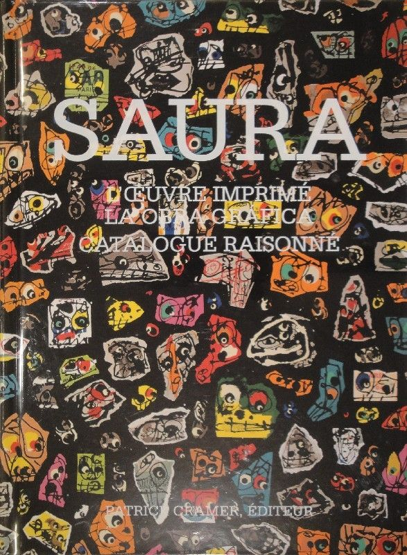 Libro Ilustrado Saura -  L'oeuvre imprimé - La obra gráfica. Catalogue raisonné.