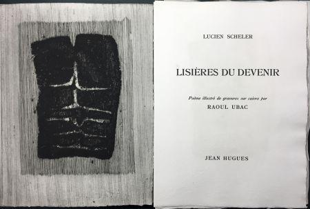 Libro Ilustrado Ubac - Lucien Scheler : LISIÈRES DU DEVENIR. 6 gravures originales.