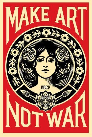 Serigrafía Fairey - Make art not war.