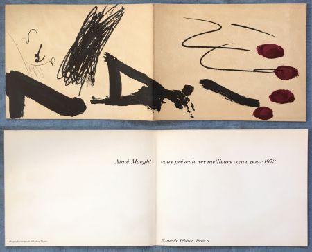 Litografía Tàpies - Meilleurs vœux d'Aimé Maeght pour 1973 : LITHOGRAPHIE ORIGINALE DE TAPIES.