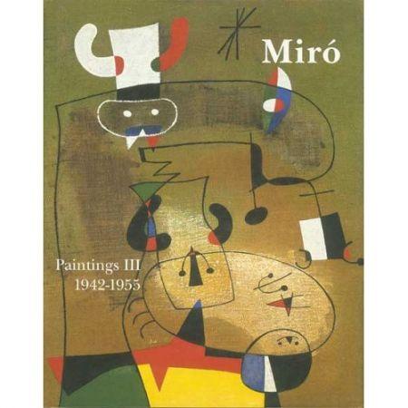 Libro Ilustrado Miró - Miró. Paintings Vol. III. 1942-1955