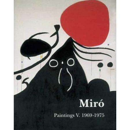 Libro Ilustrado Miró - Miró. Paintings Vol. V. 1969-1975