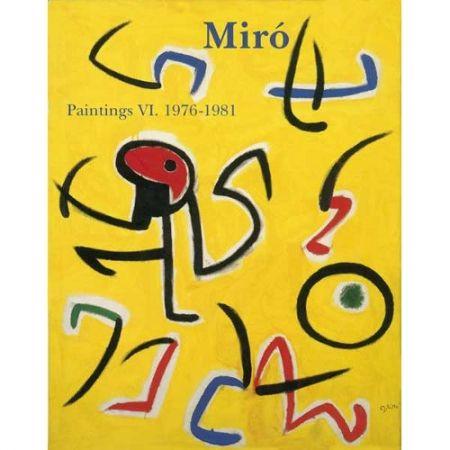 Libro Ilustrado Miró - Miró. Paintings Vol. VI. 1976-1981
