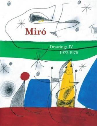 Libro Ilustrado Miró - Miro Drawings IV : catalogue raisonné des dessins (1973-1976)