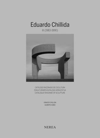 Libro Ilustrado Chillida - NEW !! Eduardo Chillida. Catálogue raisonne of sculpture Vol III (1983-1990)
