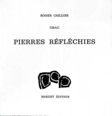 Sin Técnico Ubac - Roger Caillois : PIERRES RÉFLÉCHIES (1975)