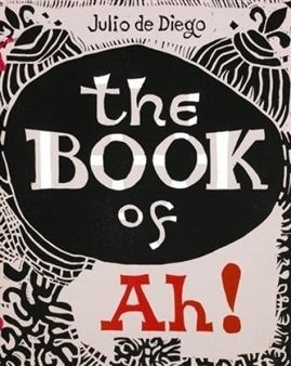 Libro Ilustrado Diego (De) - The Book of Ah!